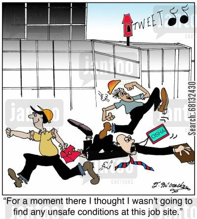 construction sites cartoon humor: 'For a moment there I thought I wasn't going to find any unsafe conditions at this job site.'