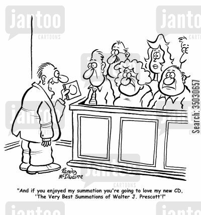 questionning cartoon humor: 'And if you enjoyed my summation you're going to love my new CD, 'The Very Best Summations of Walter J. Prescott'!'