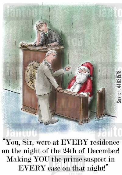 suspects cartoon humor: 'You, Sir, were at EVERY residence on the night of the 24th December! Making YOU the prime suspect in EVERY case on that night!'