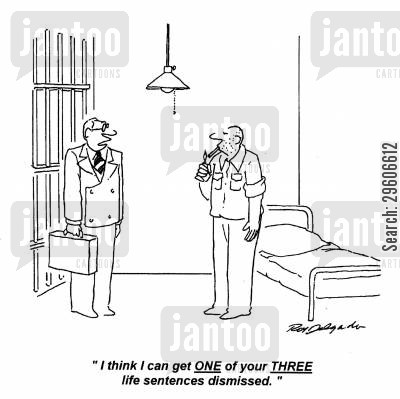 imprisoned cartoon humor: 'I think I can get one of your three life sentences dismissed.'
