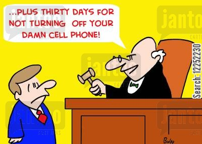 sentence cartoon humor: '...Plus thirty days for not turning off your damn cell phone!'