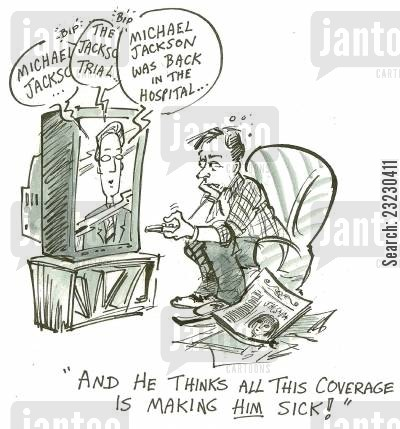 allegation cartoon humor: 'And Michael Jackson thinks all this coverage is making him sick!'