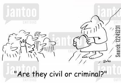 civil laws cartoon humor: 'Are they civil or criminal?'