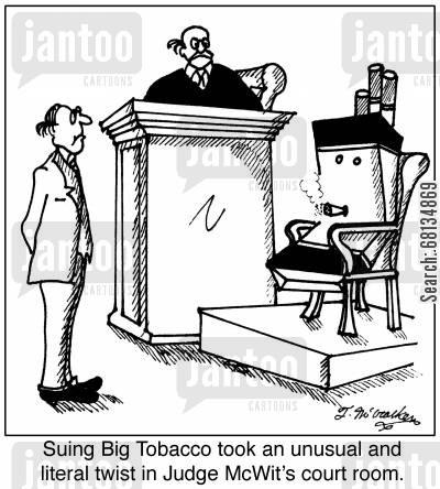 law suits cartoon humor: Suing Big Tobacco took an unusual and literal twist in Judge McWit's courtroom.