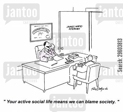 social life cartoon humor: 'Your active social life means we can blame society.'