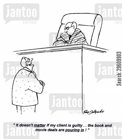 dealer cartoon humor: 'It doesn't matter if my client is guilty.. the book and movie deals are pouring in!'