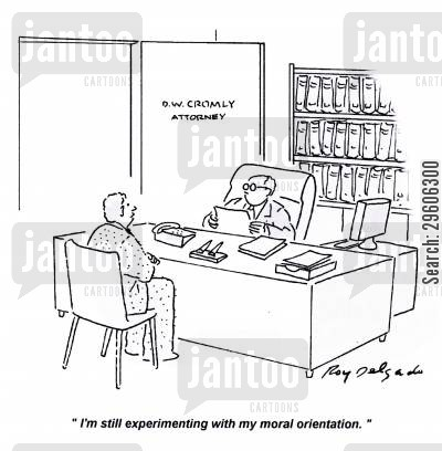 truthful cartoon humor: 'I'm still experimenting with my moral orientation.'