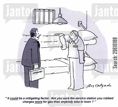 conviction cartoon humor: 'It could be a mitigating factor. Are you sure the service station you robbed charges more for gas than anybody else in town?'