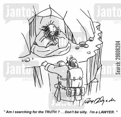truthful cartoon humor: 'Am I searching for the TRUTH? .. Don't be silly. I'm a LAWYER'