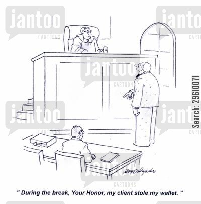 defence cartoon humor: 'During the break, Your Honor, my client stole my wallet.'