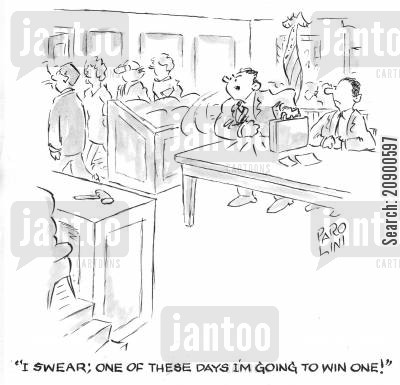 attourneys cartoon humor: 'I swear, one of these days I'm going to win one!'