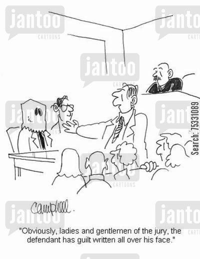 guilty consciences cartoon humor: 'Obviously, ladies and gentlemen of the jury, the defendant has guilt written all over his face.'