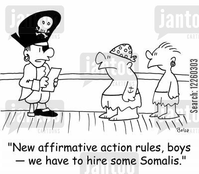 hiring pirates cartoon humor: 'New affirmative action rules, boys -- we have to hire some Somalis.'