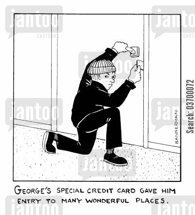 b and e cartoon humor: 'Geaorge's special credit card gave hin entry to many wonderful places'