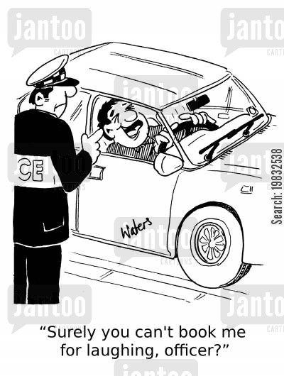 driving offense cartoon humor: 'Surely you can't book me for laughing, officer'