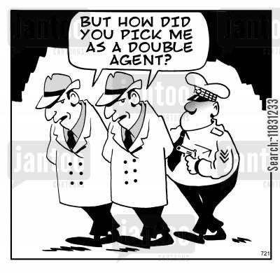 criminal cartoon humor: But how did you pick me as a double agent?