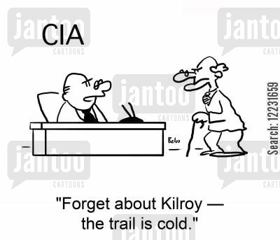 kilroy cartoon humor: 'Forget about Kilroy — the trail is cold.'