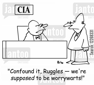 special agent cartoon humor: CIA, 'Confound it, Ruggles -- we're SUPPOSED to be worrywarts'