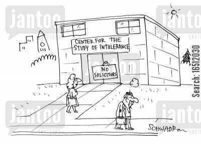 study center cartoon humor: Center for the Study of Intolerance - No Solicitors.