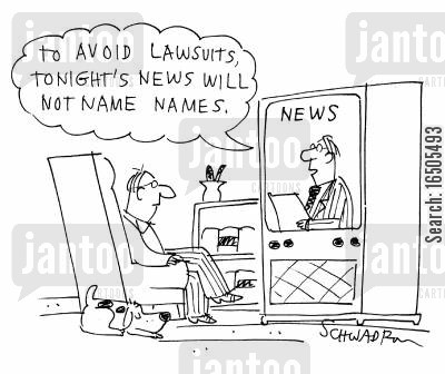 sensationalism cartoon humor: 'To avoid lawsuits, tonight's news will not name names.'