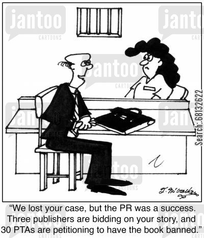 parent teacher association cartoon humor:  'We lost your case, but the PR was a success. Three publishers are bidding on your story, and 30 PTAs are petitioning to have the book banned.'