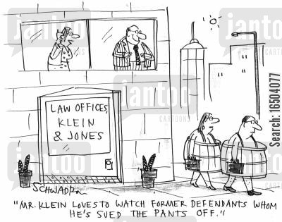 indict cartoon humor: 'Mr. Klein loves to watch former defendents whom he's sued the pants off.'