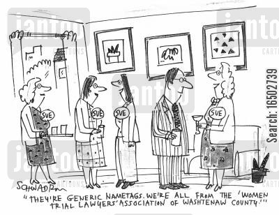 female lawyer cartoon humor: 'They're generic nametags. We're all from the 'Women Trial Lawyers' Association of Washtenaw County.'