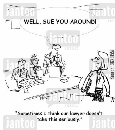 legal advisors cartoon humor: Sometimes I think our lawyer doesn't take this seriously.