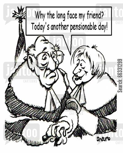 long cartoon humor: Supreme Court Juges: Today's another pensionable day!