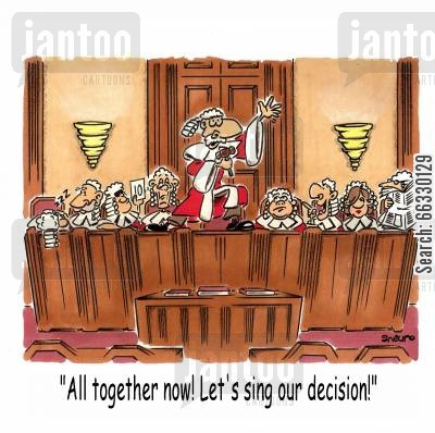 supreme court cartoon humor: All together now! Let's sing our decision!