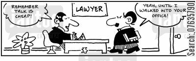 legal cost cartoon humor: Talk is cheap - Not in a lawyer's office.