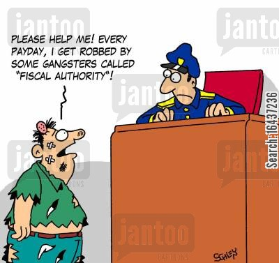 law enforcer cartoon humor: 'Please help me! Every payday, I get robbed some gangsters called 'Fiscal Authority'!