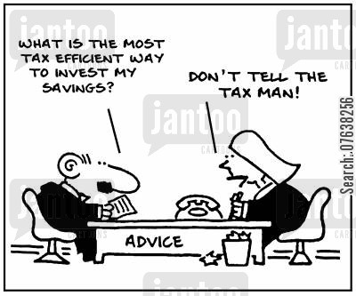 tax evaders cartoon humor: 'What is the most tax efficient way to invest my savings? Don't tell the tax man.'