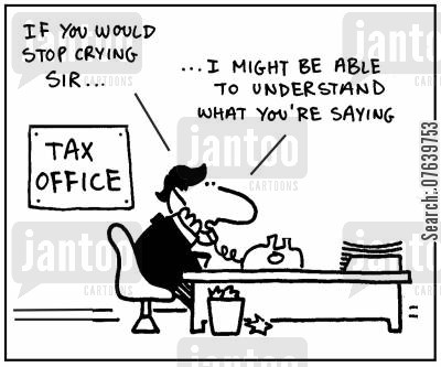 tax office cartoon humor: 'If you would stop crying sir, I might be able to understand what you're saying.'