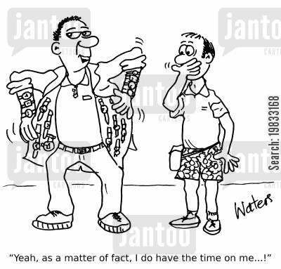 jewellery cartoon humor: 'Yeah, as a matter of fact I do have the time on me,,,'