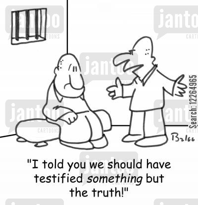 testify cartoon humor: 'I told you we should have testified SOMETHING but the truth!'