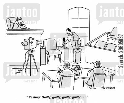 hear cartoon humor: 'Testing: Guilty, guilty, guilty, guilty...'