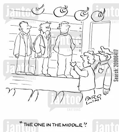 line-up cartoon humor: 'The one in the middle.'
