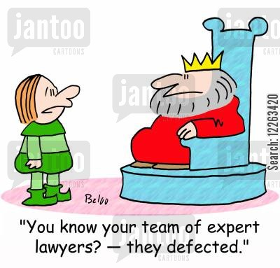 legal experts cartoon humor: 'You know your team of expert lawyers? -- they defected.'