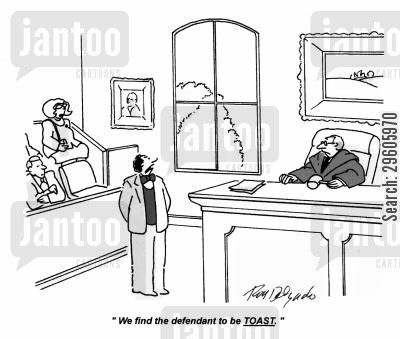 decide cartoon humor: 'We find the defendant to be TOAST.'