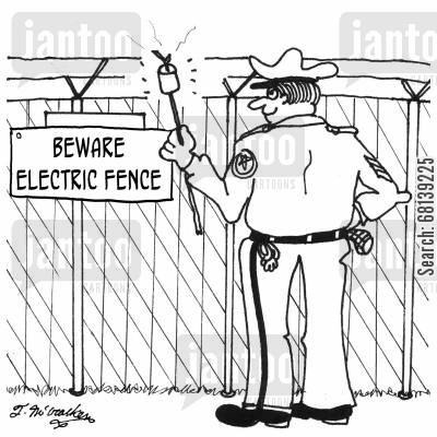 security system cartoon humor: Beware Electric Fence.