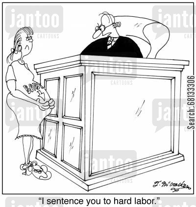 hard labours cartoon humor: 'I sentence you to hard labor.'