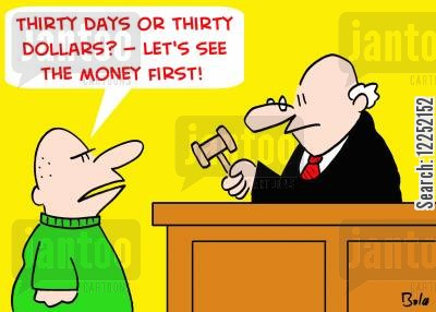 thirty cartoon humor: 'Thirty days or thirty dollars? -- Let's see the money first!'