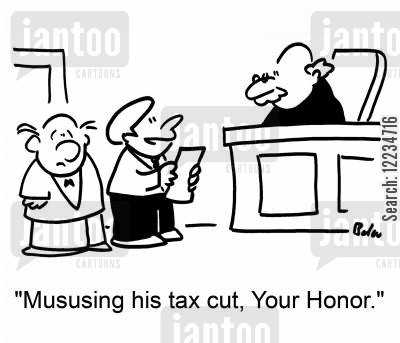misuse cartoon humor: 'Missing his tax cut, Your Honor.'