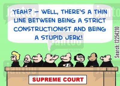 constructionist cartoon humor: 'Yeah? -- Well, there's a thin line between being a strict constructionist and being a stupid jerk!'
