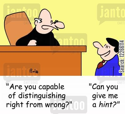 moral compass cartoon humor: 'Are you capable of distinguishing right from wrong?', 'Can you give me a hint?'