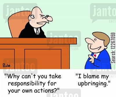 actions cartoon humor: 'Why can't you take responsibility for your own actions?', 'I blame my upbringing.'