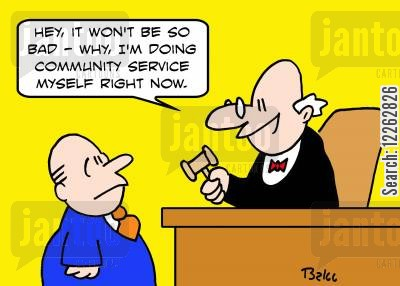 found guilty cartoon humor: 'Hey, it won't be so bad -- why, I'm doing community service myself right now.'
