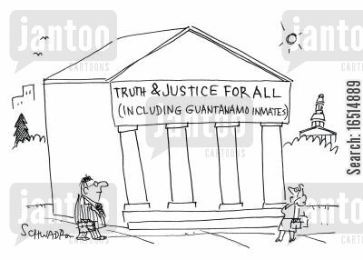 guantanamo bay cartoon humor: Truth and Justice For All (Including Guantanamo Inmates).