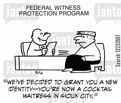 new identity cartoon humor: 'We've decided to grant you a new identity -- you're now a cocktail waitress in Sioux City.'